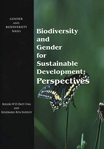 Biodiversity and Gender for Sustainable Development: Perspectives: Rogers W'O Okot-Uma,