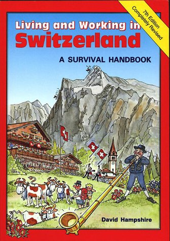 9781901130164: Living and Working in Switzerland (Survival Handbooks)