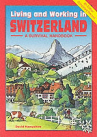 9781901130171: Living and Working in Switzerland: A Survival Handbook (Living & Working)