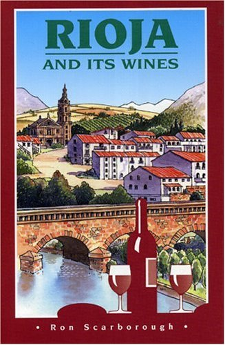 Rioja and Its Wines: Scarborough, Ron