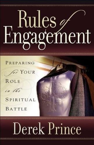Rules of Engagement: Preparing for Your Role in the Spiritual Battle (190114433X) by Prince, Derek