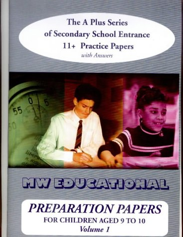 Preparation Papers: v. 1: The A Plus Series of Secondary School Entrance 11+ Practice Papers: ...