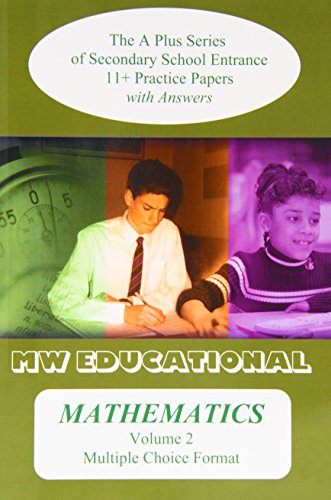 Mathematics (multiple Choice Format): v. 2: The A Plus Series of Secondary School Entrance 11+ ...