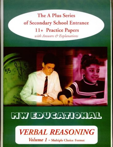 Verbal Reasoning: Multiple Choice Format v.1: The A Plus Series of Secondary School Entrance 11+ ...