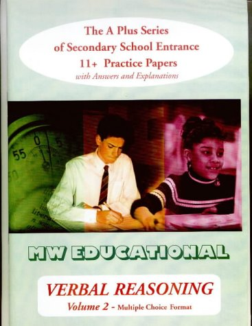Verbal Reasoning: Multiple Choice Format v.2: The A Plus Series of Secondary School Entrance 11+ ...