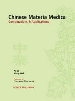 9781901149029: Chinese Materia Medica: Combinations and Applications, 1e