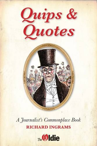 Quips and Quotes: A Journalist's Commonplace Book (9781901170160) by Ingrams, Richard