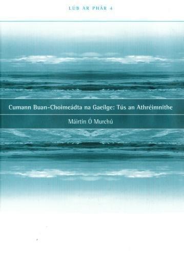 Cumann Buan-Choimeádta na Gaeilge: Tús an athréimnithe (Lúb ar ph&...