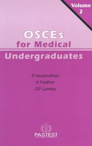 Undergraduate OSCEs: v. 2 (1901198057) by A. Feather; J. S. P. Lumley; Ramamathan Visvanathan