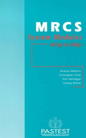 MRCS Systems Modules: MCQs and EMQs: Andrew Williams; Tom