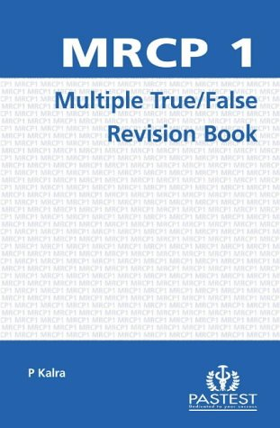 MRCP 1 Multiple True/False Revision Book: Philip A. Kalra