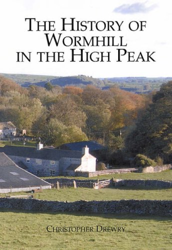 9781901214826: The History of Wormhill in the High Peak