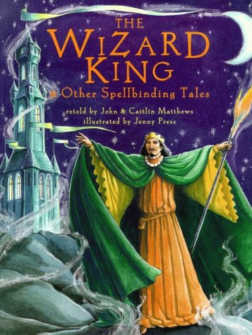 9781901223088: The Wizard King and Other Spellbinding Tales (Barefoot Collections)