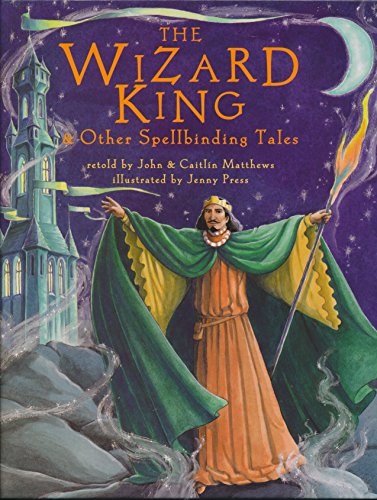 9781901223842: The Wizard King: & Other Spellbinding Tales