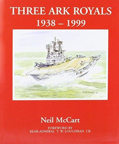 "Three ""Ark Royals"", 1938-99: McCart, Neil"