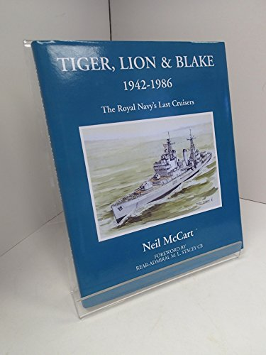 """Tiger"", ""Lion"" and ""Blake"", 1942-1986: The Royal Navy's Last Cruisers (1901225038) by McCart, Neil"