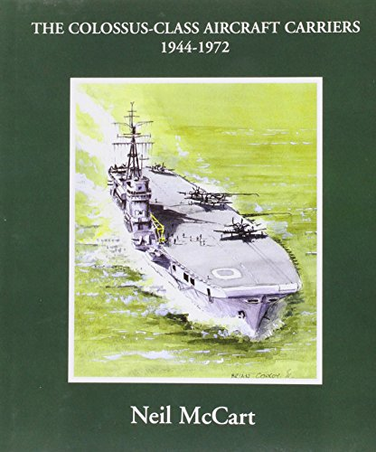 9781901225068: The Colossus-class Aircraft Carriers 1945-1972
