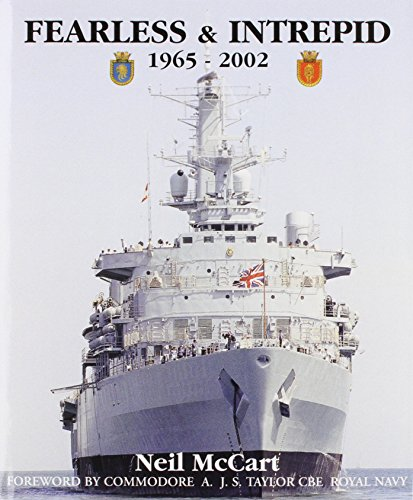 Fearless & Intrepid 1965 -2002 The Royal Navy's First Purpose-Built Assault Ships