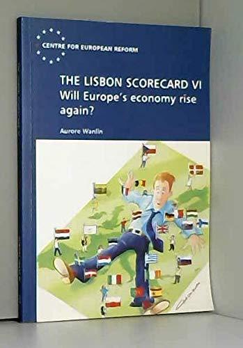 The Lisbon Scorecard VI : Will Europe's Economy Rise Again?: Wanlin, Aurore