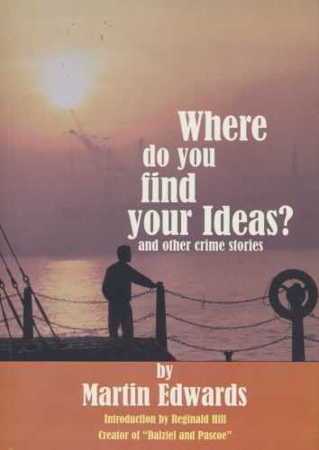 9781901231267: Where Do You Find Your Ideas?: And Other Crime Stories