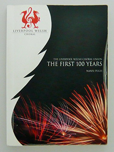 The Liverpool Welsh Choral Union: The First 100 Years: Pugh, Nansi