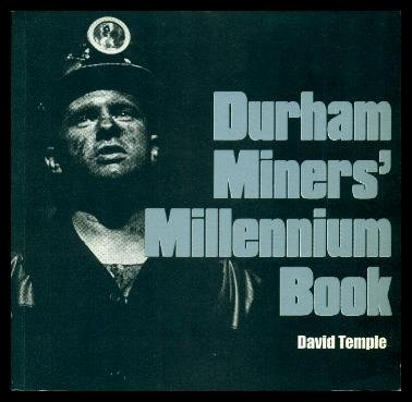 Durham Miners Millennium Book (9781901237184) by Temple, David