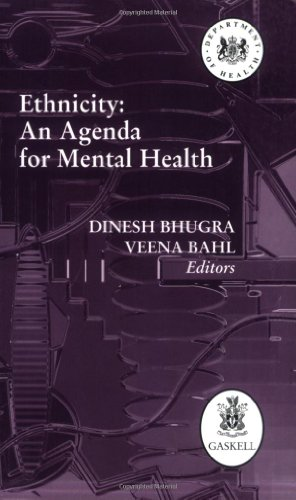 Ethnicity: An Agenda for Mental Health: Dinesh Bhugra