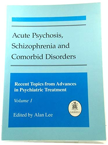 9781901242164: Acute Psychosis, Schizophrenia and Comorbid Disorders: Recent Topics from Advances in Psychiatric Treatment