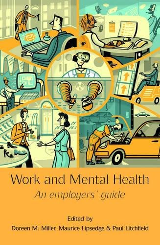 Work and Mental Health: An Employers' Guide: Doreen M. Miller