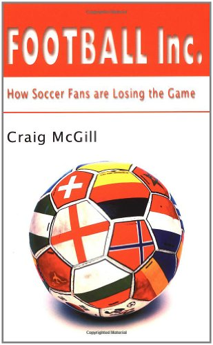 9781901250527: Football Inc: How Soccer Fans Are Losing the Game