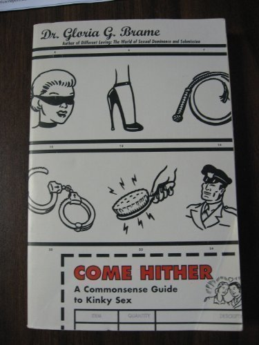 9781901250886: Come Hither! A Commonsense Guide to Kinky Sex