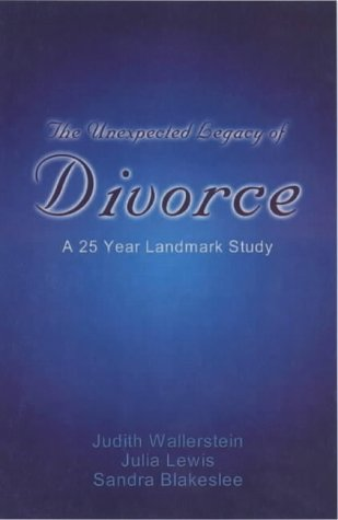 9781901250947: The Unexpected Legacy of Divorce: A 25 Year Landmark Study