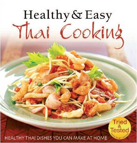 9781901268430: Healthy and Easy Thai Cooking: Healthy Thai Dishes You Can Make at Home