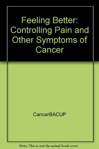 9781901276275: Feeling Better: Controlling Pain and Other Symptoms of Cancer