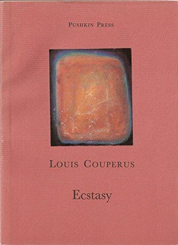 Ecstasy: Couperus, Louis &
