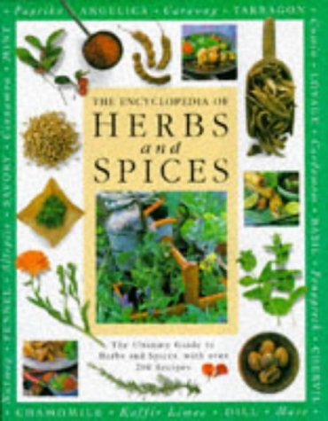 Encyclopedia Of Herbs & Spices: The Ultimate Guide To Herbs And Spices, With Over 200 Recipes