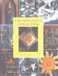The New Craft Collection: Over 160 Beautiful, Easy-To-Make Projects: Anness Publishing