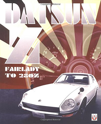 9781901295023: Datsun Z From Fairlady to 280Z