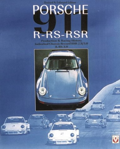 9781901295115: Porsche 911 R Rs Rsr: Production & Racing History : Individual Chassis Record Rsr 2.8/3.0 & Rs 3.0