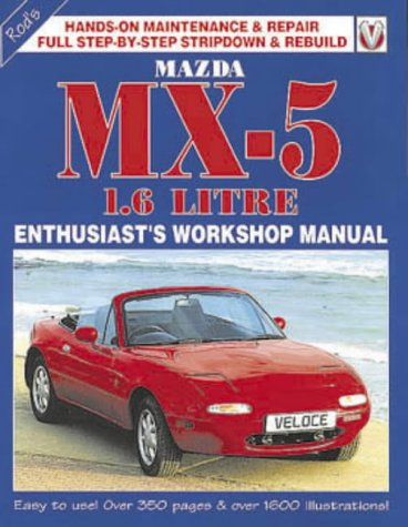Mazda MX5: Enthusiast's Workshop Manual 1.6 (1901295257) by Rod Grainger; Pete Shoemark