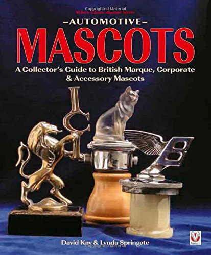 9781901295429: Automotive Mascots: A Collector's Guide to British Marque, Corporate & Accessory Mascots