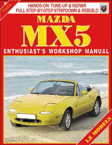 Mazda MX5 Enthusiast's Workshop Manual (1.8 MRI Models) (1901295508) by Rod Grainger; Pete Shoemark