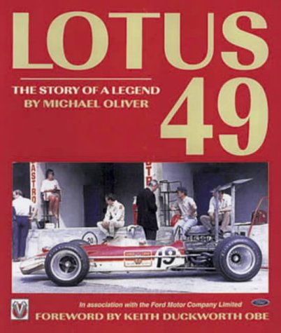 Lotus 49 The Story of a Legend: Oliver, Michael