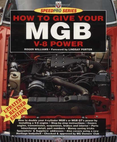 How to Give Your MGB V8 Power (Speed Pro): Williams, Roger