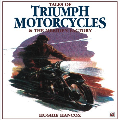 9781901295672: Tales of Triumph Motorcycles and the Meriden Factory