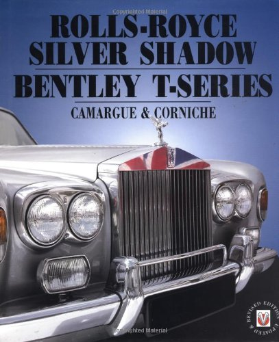 9781901295849: Rolls-Royce Silver Shadow and Bentley T-Series: Camargue & Corniche