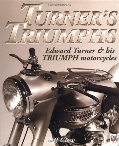 Turner's Triumphs: Edward Turner and His Triumph Motorcyles (9781901295870) by Clew, Jeff