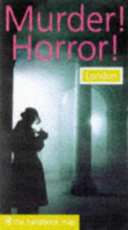 9781901309041: Murder! Horror! London: The Handbook Guide (Handbook Maps)