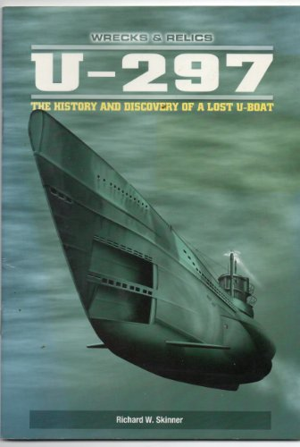 9781901313154: U-297: The History and Discovery of a Lost U-boat (Wrecks & Relics)
