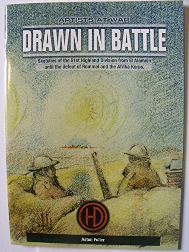 9781901313178: Drawn to Battle: Sketches of the 51st Highland Division from El Alamen Until the Defeat of Rommel and the Afrika Korps